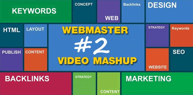 Webmaster Video Mashup #2